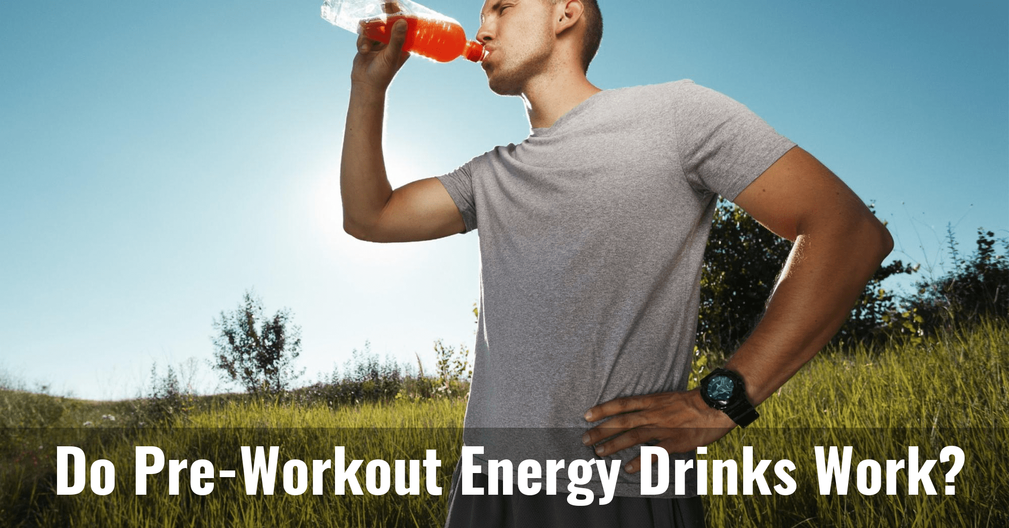 Do pre-workout energy drinks work? | CytoSolve | Research